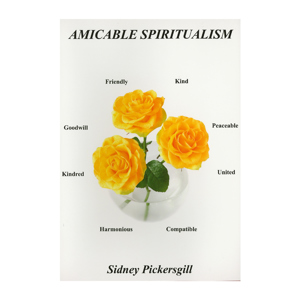 Amicable Spiritualism - Sidney Pickergill