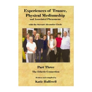 Experiences of Trance, Physical Mediumship and associated phenomena Part 3