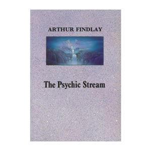 Arthur Findlay - The Psychic Stream