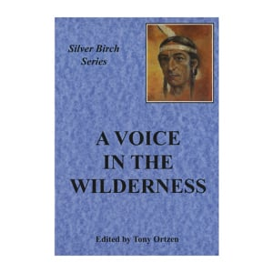 Silver Birch Series - A voice in the wilderness
