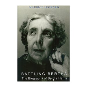 'Battling Bertha' the Biography of Bertha Harris - Maurice Leonard