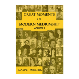 Great moments of Modern Mediumship vol 1 - Maxine Melleur