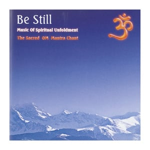 Be Still - Music of Spiritual Unfoldment