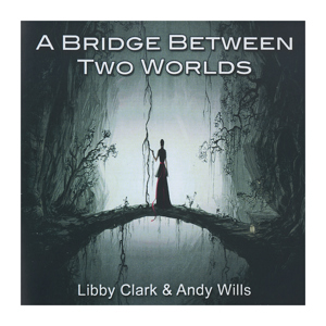 A bridge between two worlds - Libby Clark and Andy Mills