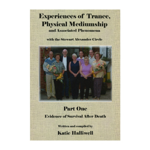 Experiences of Trance, Physical Mediumship and associated phenomena Part 1