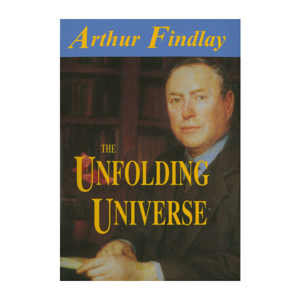 Arthur Findlay - The Unfolding Universe