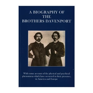 A Biography of The Brothers Davenport