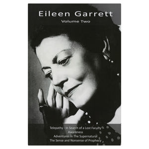 Eileen Garrett Volume Two