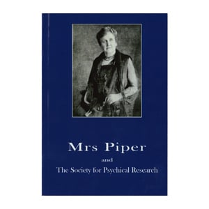 Mrs Piper and The Society for Physical Research