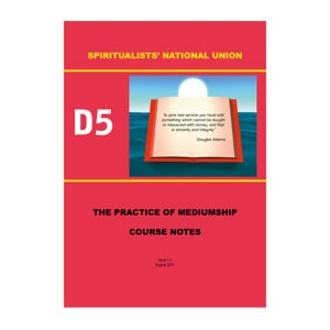 D5 Course Notes The Practice of Mediumship