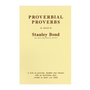 Proverbial Proverbs as viewed by Stanley Bond