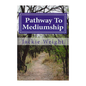 Pathway to Mediumship - Jackie Wright