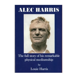 Alec Harris The full story of his remarkable physical mediumship
